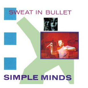 jaquettes2/simple-minds_sweat-in-bullet.jpg