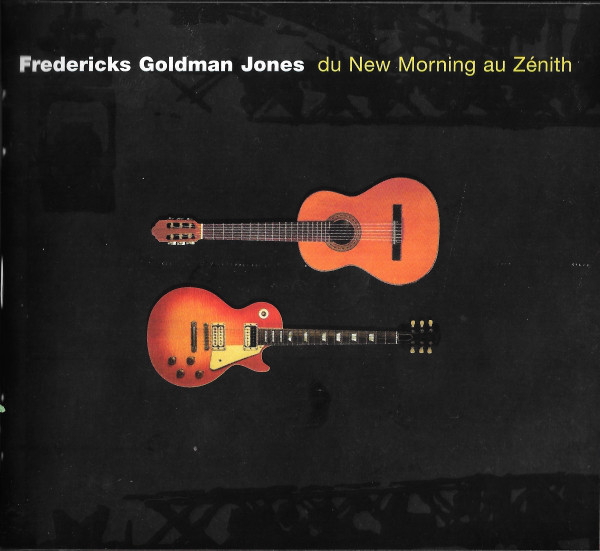 jaquettes3/Fredericks-Goldman-Jones_Du-New-Morning-au-Zenith.jpg