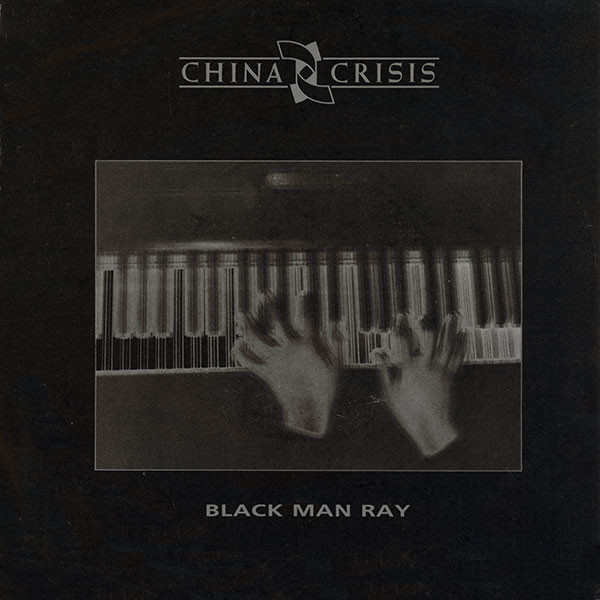 jaquettes4/China-Crisis_Black-Man-Ray.jpg