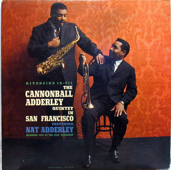 jaquettes4/The-Cannonball-Adderley-Quintet_In-San-Francisco.jpg