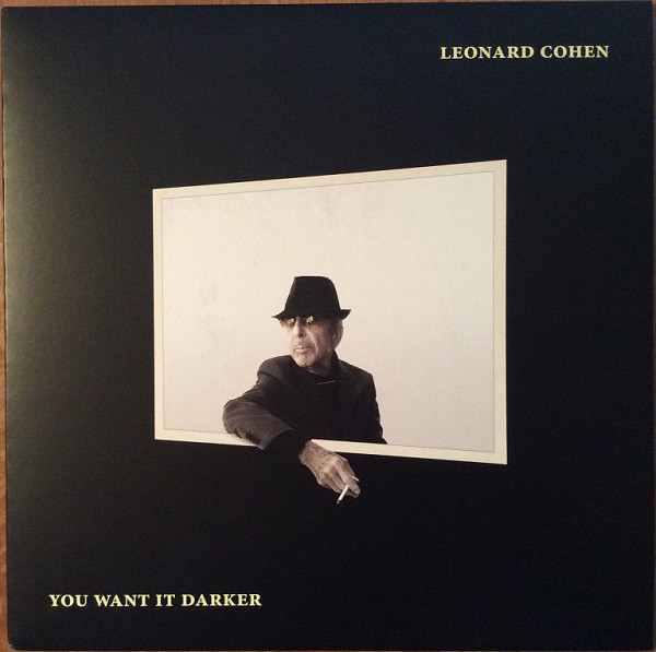 pochettes/Leonard-Cohen_You-Want-It-Darker.jpg