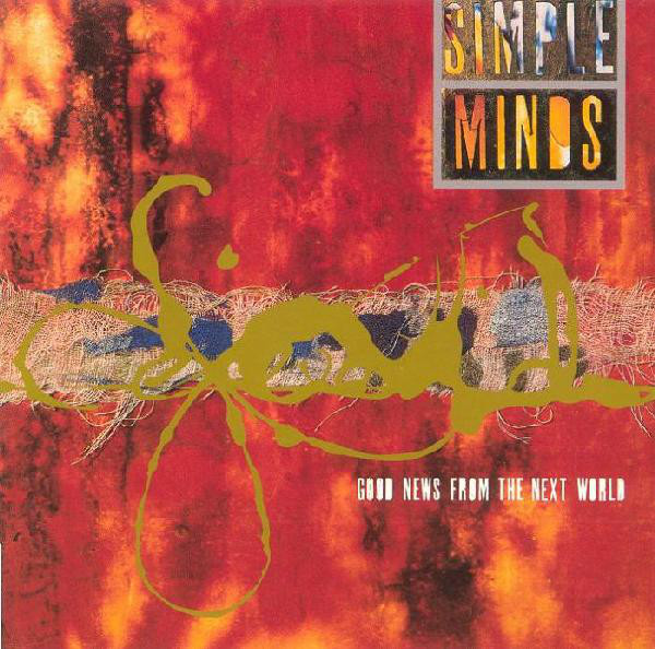 pochettes/Simple-Minds_Good-News-From-The-Next-World.jpg