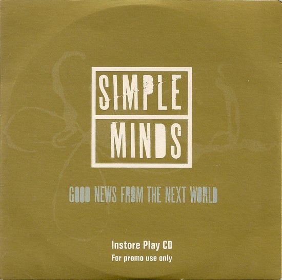 pochettes/Simple-Minds_Good-News-From-The-Next-Wrold_Instore-Play-CD.jpg